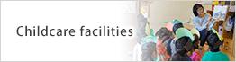 Childcare facilities